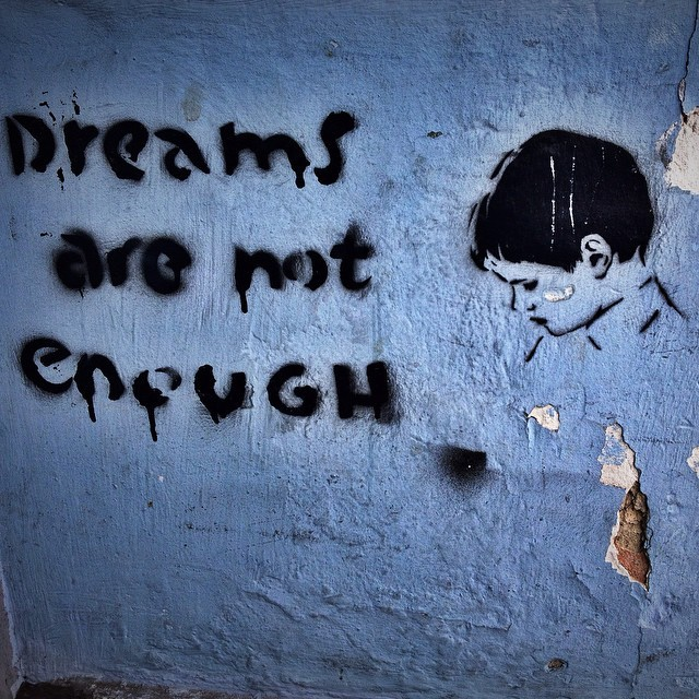 Dreams Are Not Enough Street Art in Berlin