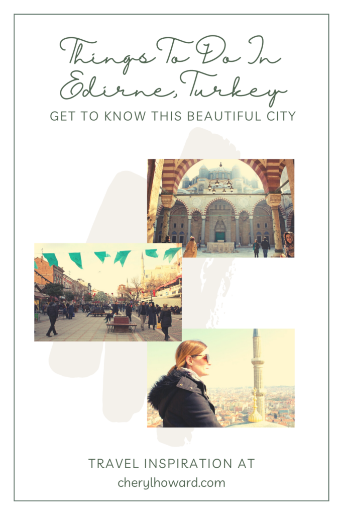 Some Exciting Things To Do in Edirne Turkey - Pin