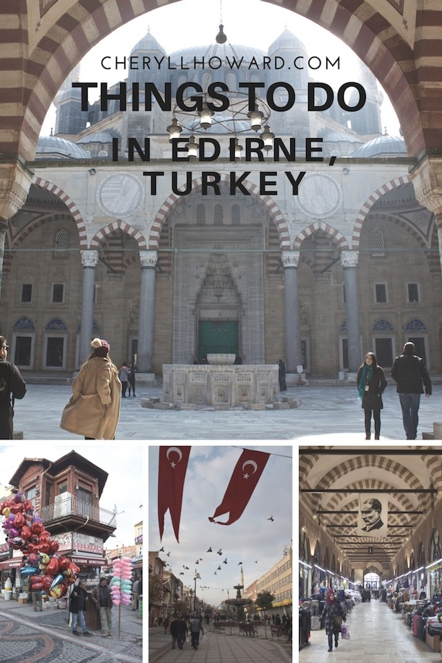 Things to Do in Edirne Turkey