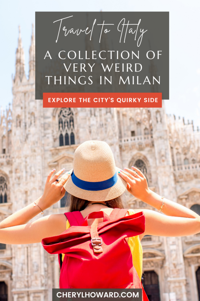 Weird Things In Milan, Italy - Pin